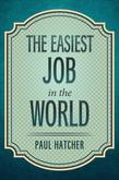 The Easiest Job in the World