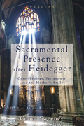Sacramental Presence after Heidegger: Onto-theology, Sacraments, and the Mother's Smile