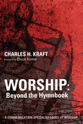 Worship: Beyond the Hymnbook: A Communication Specialist Looks at Worship