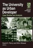 The University as Urban Developer: Case Studies and Analysis: Case Studies and Analysis