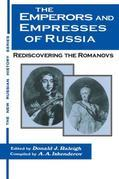 The Emperors and Empresses of Russia: Reconsidering the Romanovs: Reconsidering the Romanovs