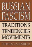 Russian Fascism: Traditions, Tendencies and Movements: Traditions, Tendencies and Movements