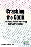 Cracking the Code: Leveraging Consumer Psychology to Drive Profitability: Leveraging Consumer Psychology to Drive Profitability