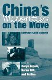 China's Minorities on the Move: Selected Case Studies: Selected Case Studies