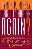 "Can ""It"" Happen Again?: Essays on Instability and Finance"