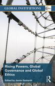 Rising Powers, Global Governance and Global Ethics