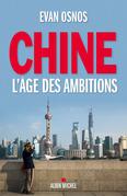 Evan Osnos - Chine, l'âge des ambitions