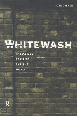 Whitewash: Racialized Politics and the Media