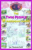 The Twig People of Mossdown Woods