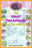 The Giant, the Antman and The Mermaid