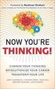 Now You're Thinking!: Change Your Thinking...Transform Your Life