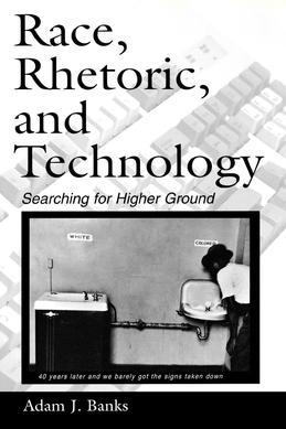 Race, Rhetoric, and Technology: Searching for Higher Ground