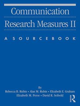 Communication Research Measures II: A Sourcebook
