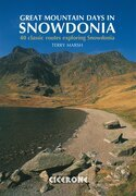 Great Mountain Days in Snowdonia: 40 classic routes exploring Snowdonia