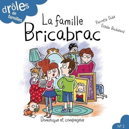 La famille Bricabrac