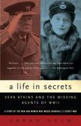A Life in Secrets: Vera Atkins and the Missing Agents of WWII