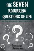 The Seven Recurring Questions of Life