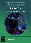 La Moïra t3 - La nuit de la louve