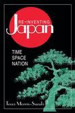 Re-inventing Japan: Nation, Culture, Identity: Nation, Culture, Identity
