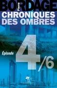 Chroniques des Ombres épisode 4