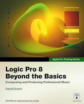 Apple Pro Training Series: Logic Pro 8: Beyond the Basics