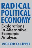 Radical Political Economy: Explorations in Alternative Economic Analysis