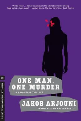 One Man, One Murder: A Kayankaya Thriller (3)