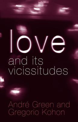 Love and Its Vicissitudes