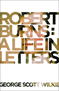 Robert Burns: A Life in Letters