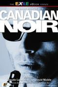 New Canadian Noir: The Exile Book of Anthology Series, Number Ten