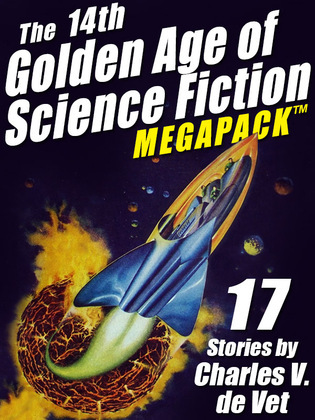 The 14th Golden Age of Science Fiction MEGAPACK ®: 17 Stories by Charles V. de Vet