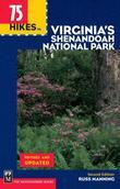 75 Hikes in Virginia Shenandoah National Park, 2nd Edition