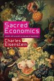 Sacred Economics: Money, Gift, and Society in the Age of Transition
