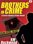 Brothers in Crime: Jesse Damon Crime Novel #5