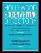 Hollywood Screenwriting Directory Spring/Summer Volume 6: A Specialized Resource for Discovering Where & How to Sell Your Screenplay