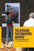 The African Photographic Archive: Research and Curatorial Strategies