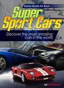 Super Sport Cars: Discover the most amazing cars in the world!