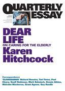Quarterly Essay 57 Dear Life: On Caring for the Elderly