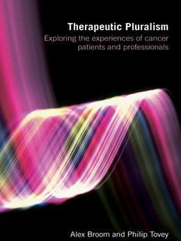 Therapeutic Pluralism: Exploring the Experiences of Cancer Patients and Professionals