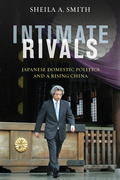 Intimate Rivals: Japanese Domestic Politics and a Rising China