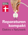 Reparaturen kompakt - Elektro + Netzwerk