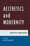Aesthetics and Modernity: Essays by Agnes Heller