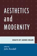 Aesthetics and Modernity: Essays by Agnes Heller