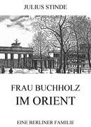 Frau Buchholz im Orient