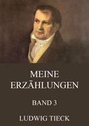 Ludwig Tieck - Meine Erzählungen, Band 3
