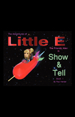 The Adventures of Little E The Friendly Alien