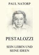 Pestalozzi - Sein Leben und seine Ideen