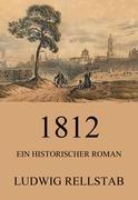 1812 - Ein historischer Roman