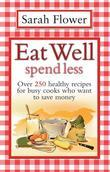 Eat Well Spend Less