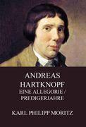 Andreas Hartknopf - Eine Allegorie / Predigerjahre